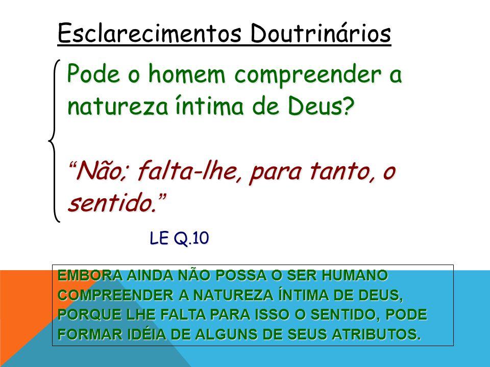 Que consequência se pode tirar do sentimento intuitivo, que todos os homens trazem em si, da existência de Deus.