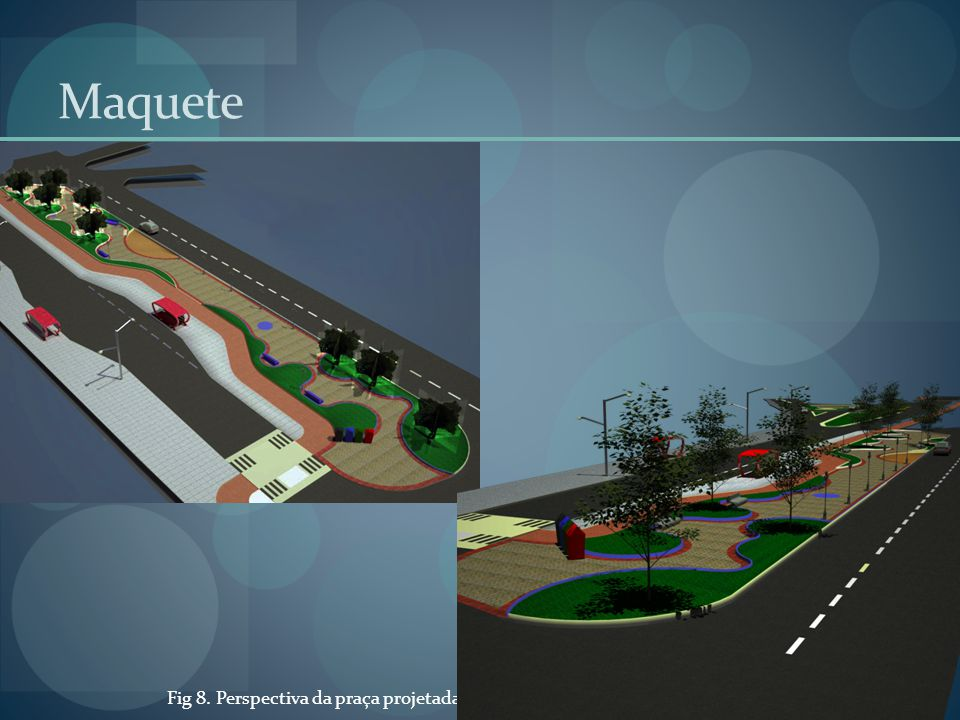 Maquete Fig 8. Perspectiva da praça projetada