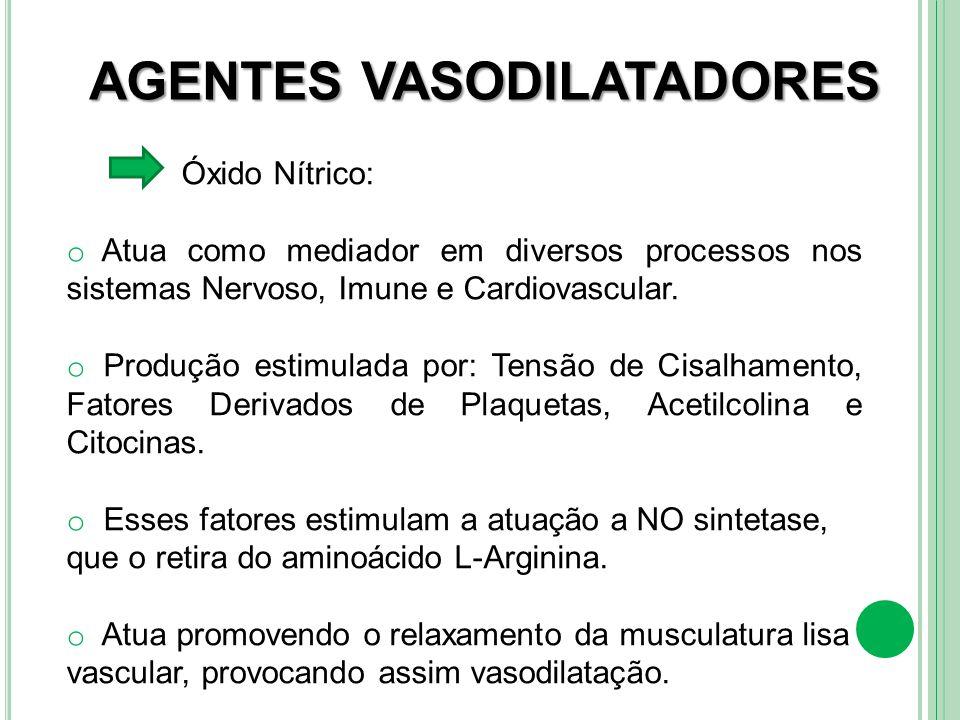 Óxido Nítrico: o Atua como mediador em diversos processos nos sistemas Nervoso, Imune e Cardiovascular. o Produção estimulada por: Tensão de Cisalhame