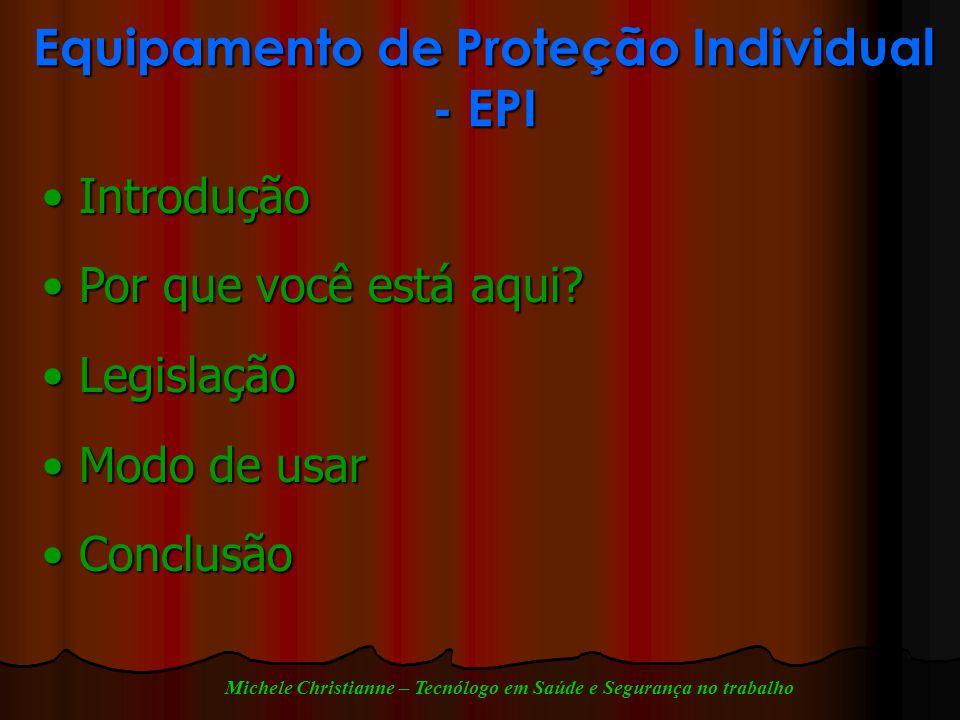 Equipamento de Proteção Individual - EPI Introdução Introdução Por que você está aqui.