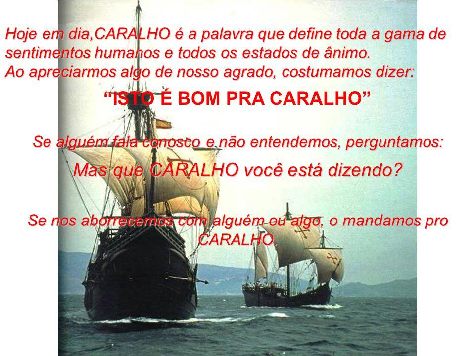Também era considerado um lugar de castigo para aqueles marinheiros que cometiam alguma infração a bordo.