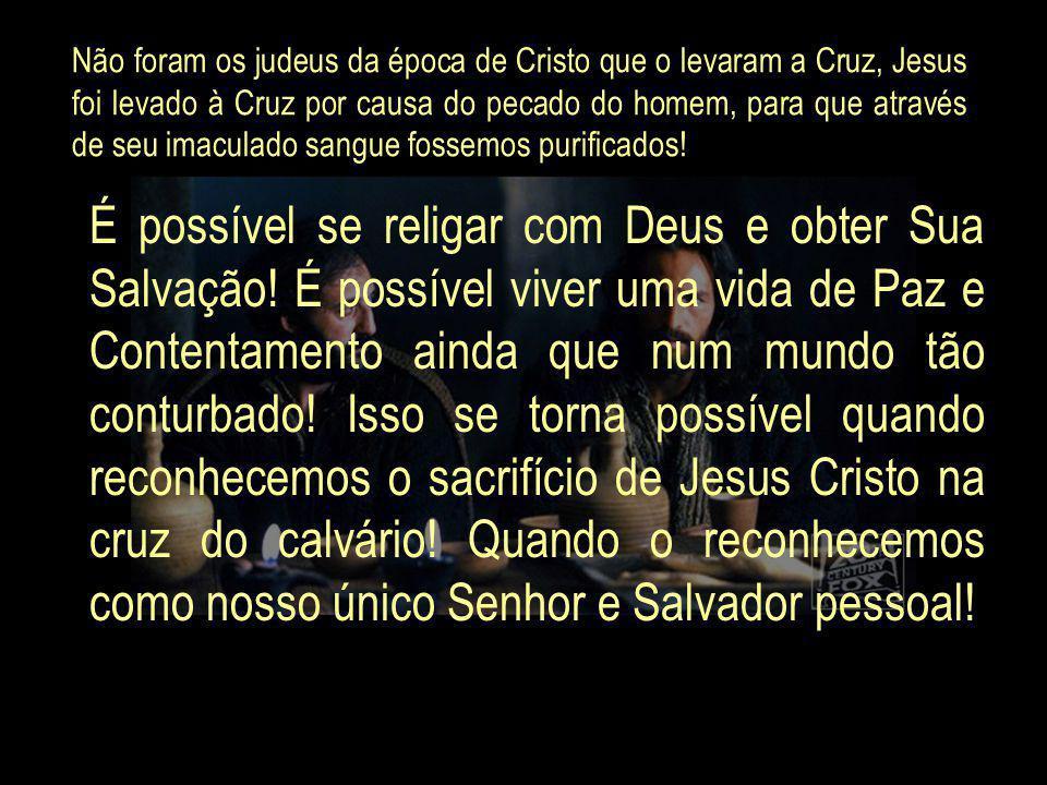 Não deixe que o sacrifício de Jesus perca valor na sua vida! Aceite a VIDA...