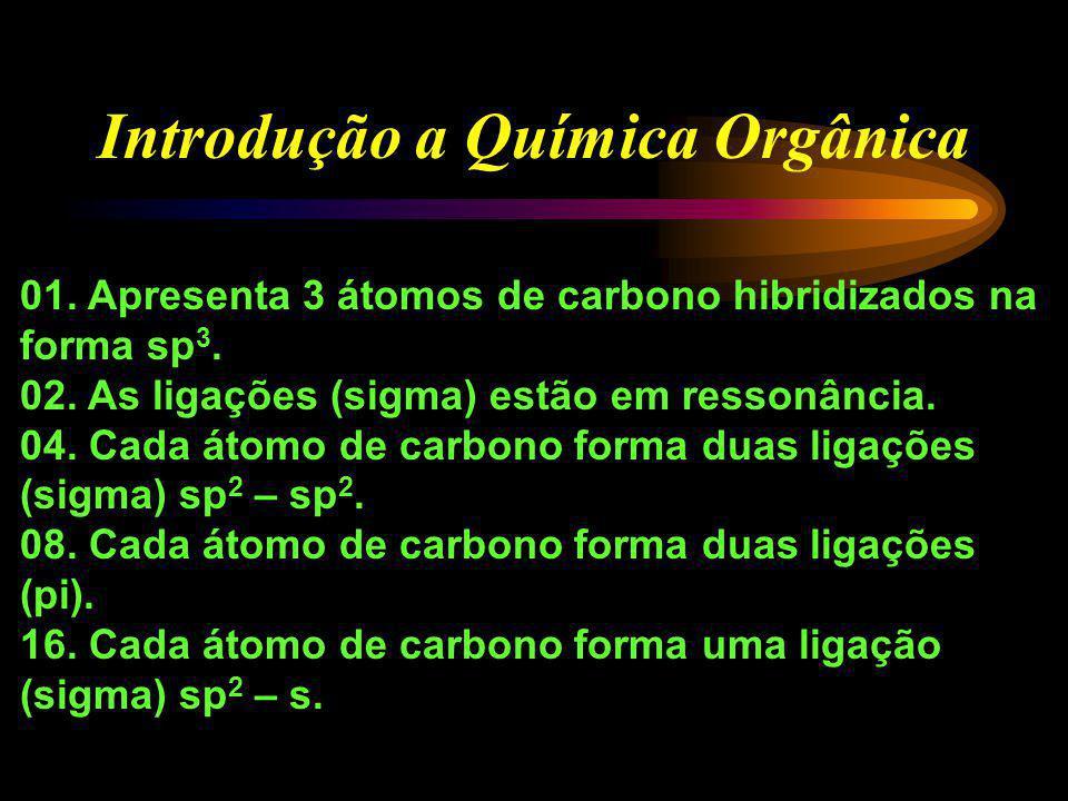 Introdução a Química Orgânica (UFSC-94) Observe a estrutura abaixo: