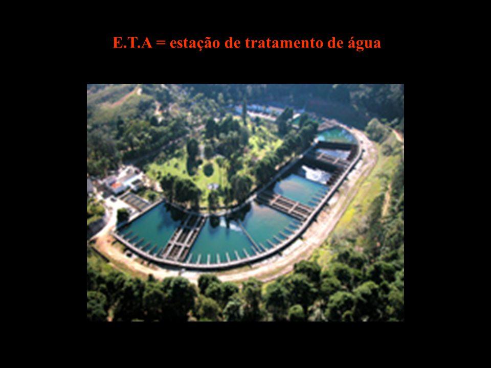 E.T.A = estação de tratamento de água