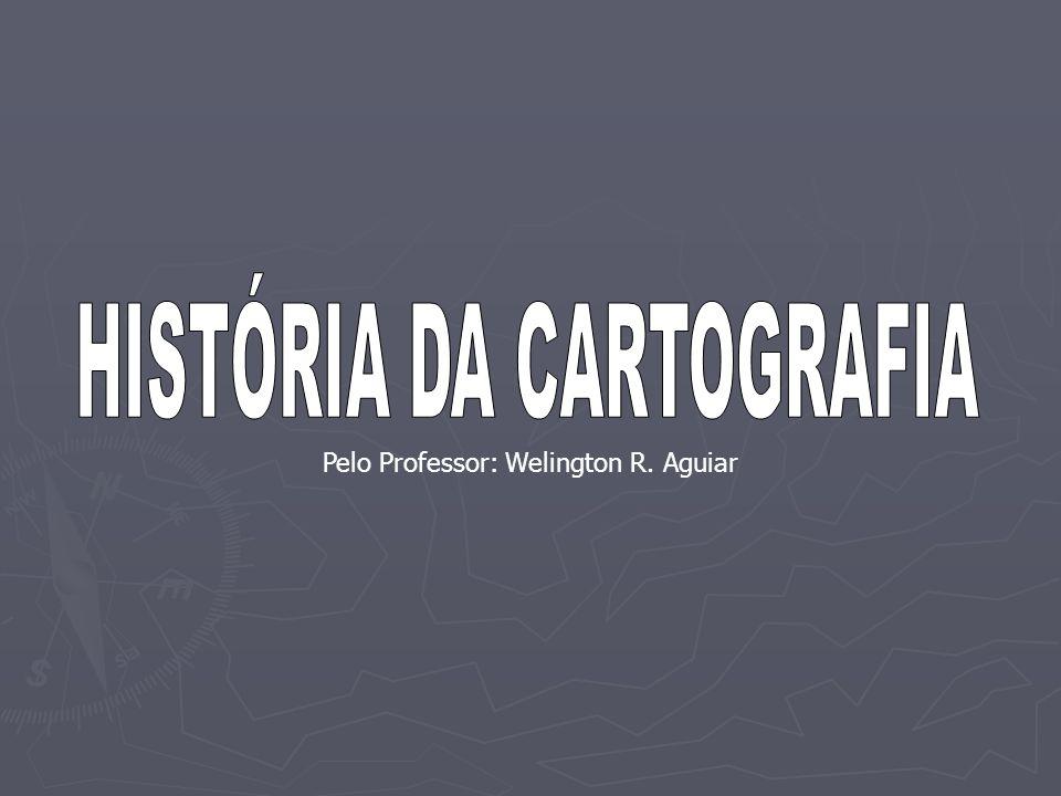 Pelo Professor: Welington R. Aguiar
