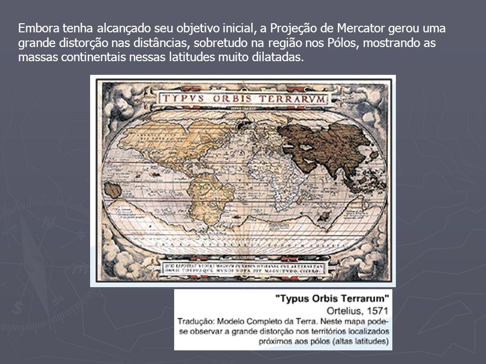 Embora tenha alcançado seu objetivo inicial, a Projeção de Mercator gerou uma grande distorção nas distâncias, sobretudo na região nos Pólos, mostrand