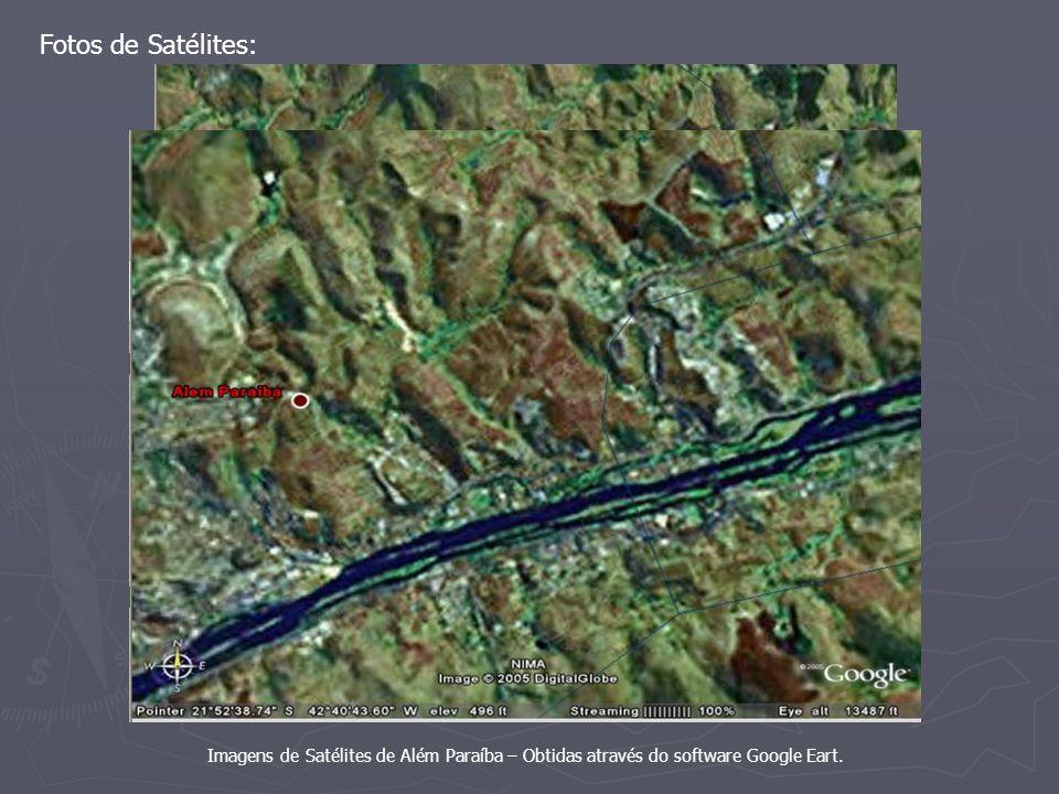 Imagens de Satélites de Além Paraíba – Obtidas através do software Google Eart. Fotos de Satélites: