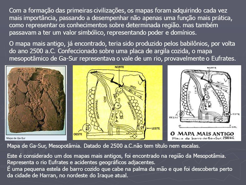 Com a formação das primeiras civilizações, os mapas foram adquirindo cada vez mais importância, passando a desempenhar não apenas uma função mais prát
