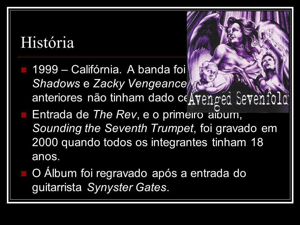 História 1999 – Califórnia. A banda foi fundada por M.