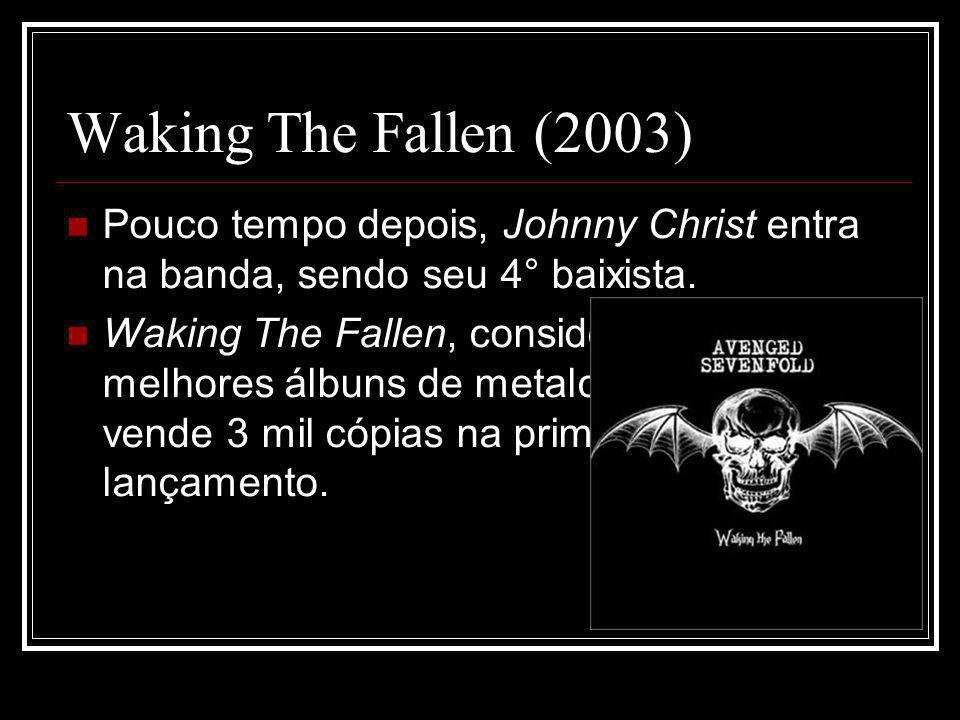 Waking The Fallen (2003) Pouco tempo depois, Johnny Christ entra na banda, sendo seu 4° baixista.