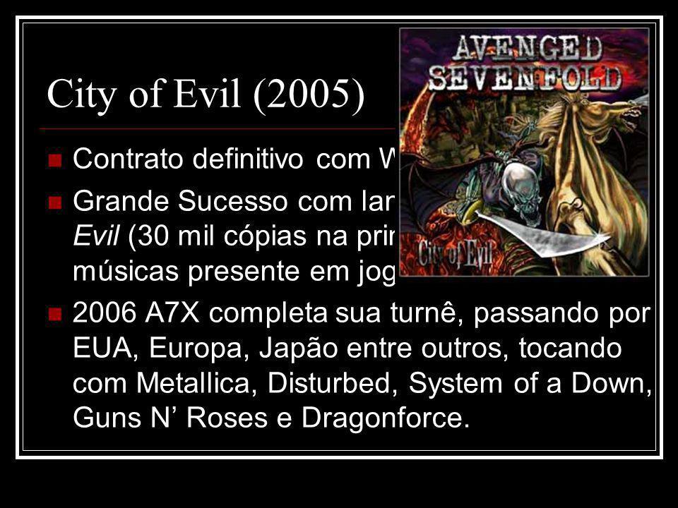 Avenged Sevenfold (2007) A7X alcança o ápice de seu sucesso, álbum Avenged Sevenfold vende 94 mil cópias na primeira semana, e mais de 500 mil até hoje.
