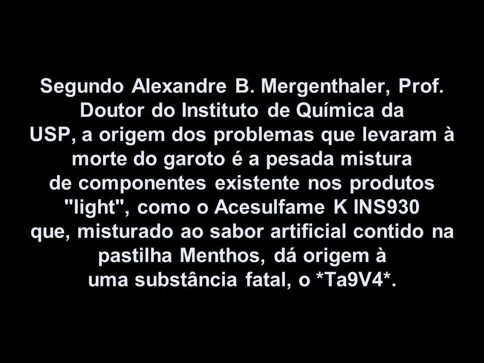 Segundo Alexandre B. Mergenthaler, Prof. Doutor do Instituto de Química da USP, a origem dos problemas que levaram à morte do garoto é a pesada mistur