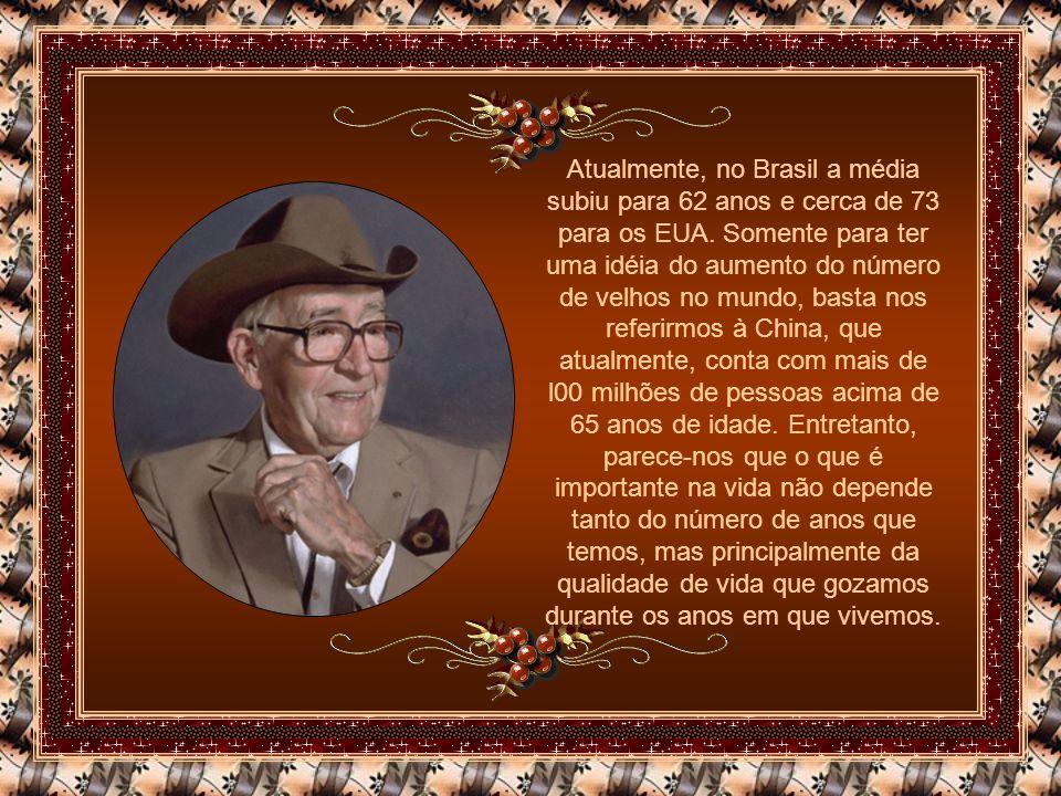 Atualmente, no Brasil a média subiu para 62 anos e cerca de 73 para os EUA.