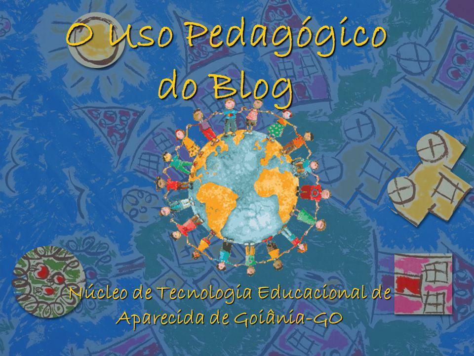 O Uso Pedagógico do Blog Núcleo de Tecnologia Educacional de Aparecida de Goiânia-GO
