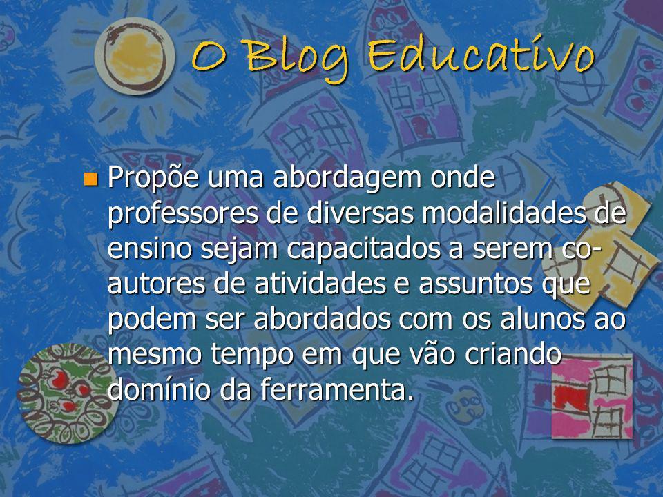 O Blog Educativo n Propõe uma abordagem onde professores de diversas modalidades de ensino sejam capacitados a serem co- autores de atividades e assun