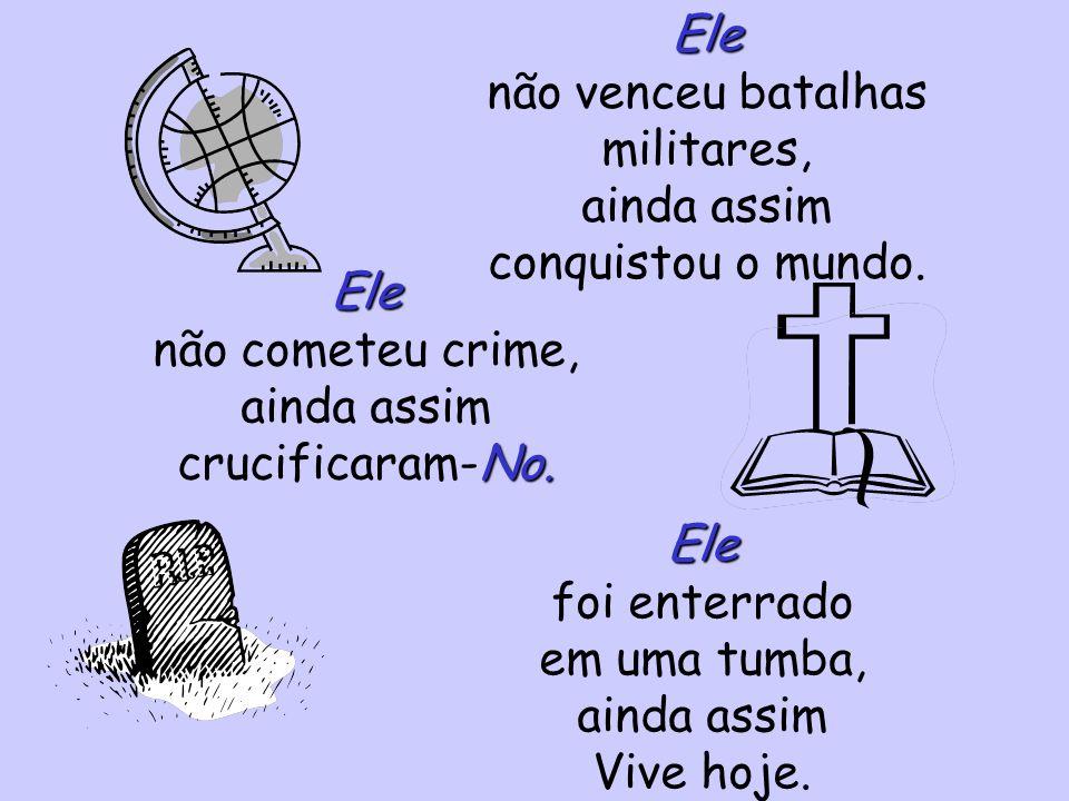 Jesus O Jesus não tinha remédios, e O chamavam de Curador. Jesus O Jesus não tinha exércitos, ainda assim reis O temiam.