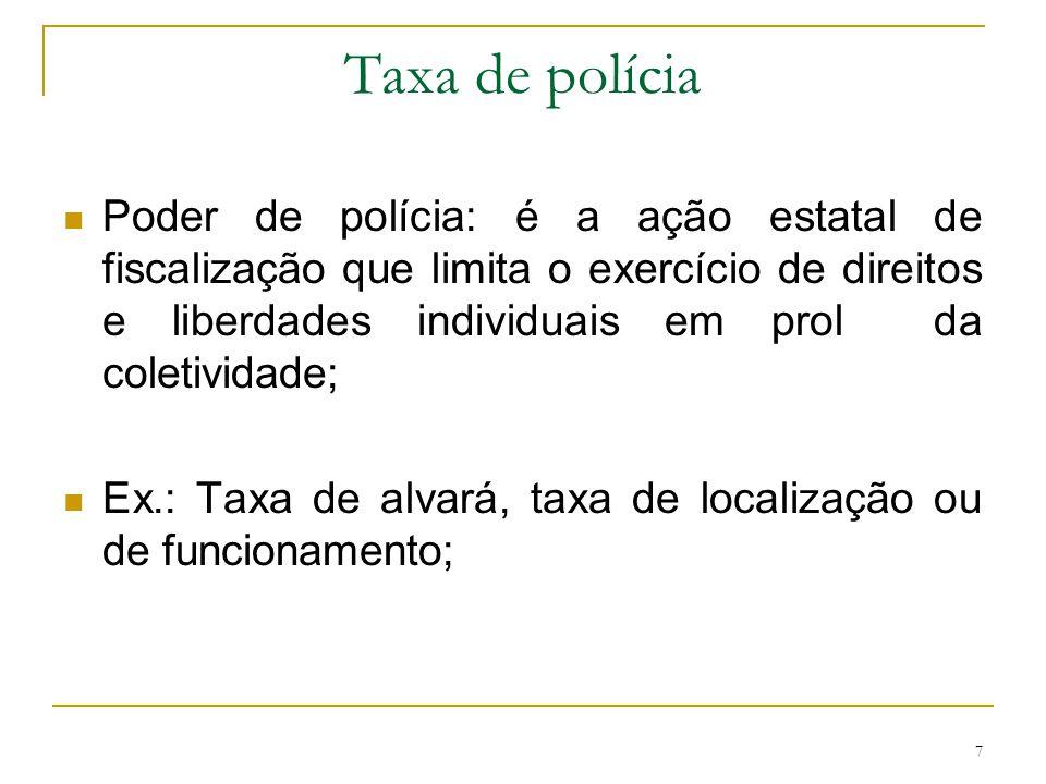 8 Taxa de serviço Um tipo de serviço público ensejará a taxa de serviço: aquele dotado dos atributos da especificidade e divisibilidade.