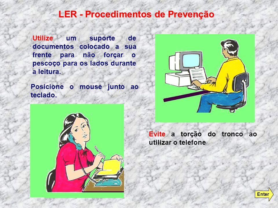 Utilize Utilize um suporte de documentos colocado a sua frente frente para não forçar o pescoço para os lados durante a leitura.