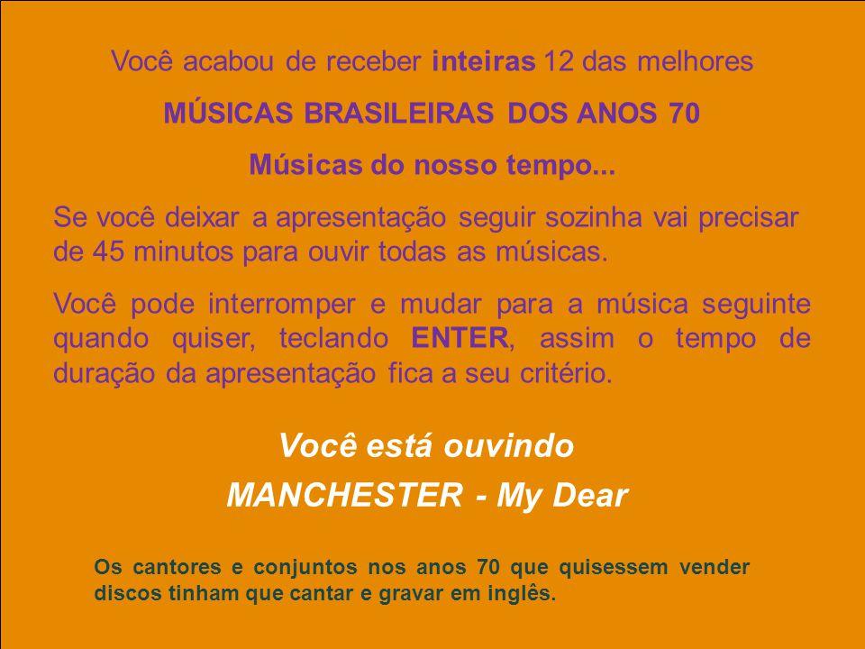 Você acabou de receber inteiras 12 das melhores MÚSICAS BRASILEIRAS DOS ANOS 70 Músicas do nosso tempo...