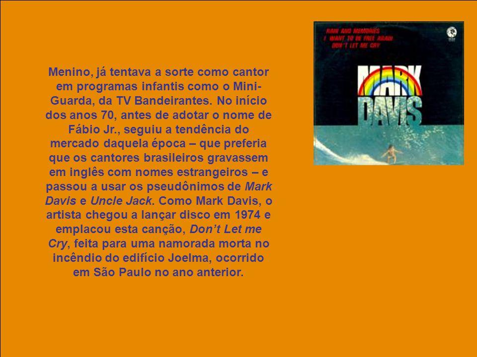 uchida.luiz@gmail.com Menino, já tentava a sorte como cantor em programas infantis como o Mini- Guarda, da TV Bandeirantes.