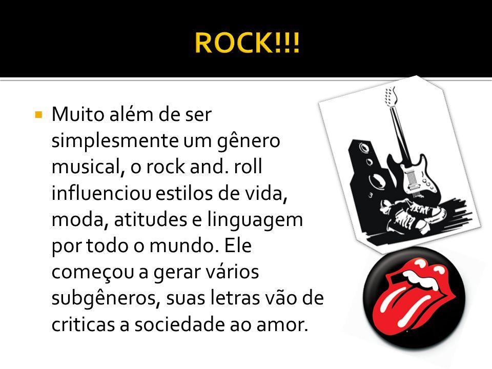 Muito além de ser simplesmente um gênero musical, o rock and. roll influenciou estilos de vida, moda, atitudes e linguagem por todo o mundo. Ele começ