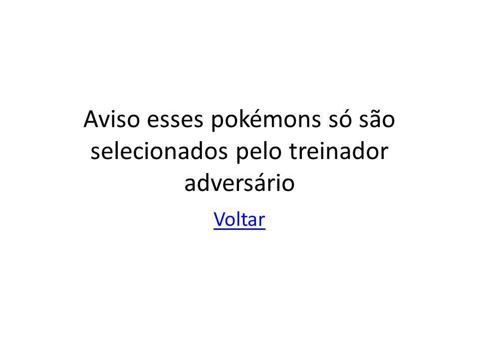Seus pokémons Pokémons inimigos Status: ______