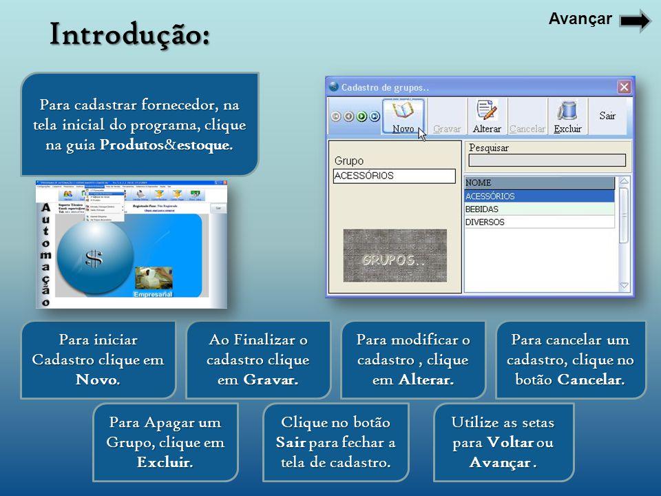Para cadastrar fornecedor, na tela inicial do programa, clique na guia Produtos&estoque. Para iniciar Cadastro clique em Novo. Utilize as setas para V