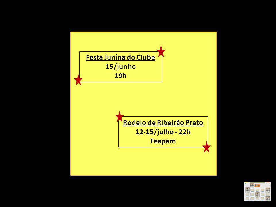 Festa Junina do Clube 15/junho 19h Rodeio de Ribeirão Preto 12-15/julho - 22h Feapam