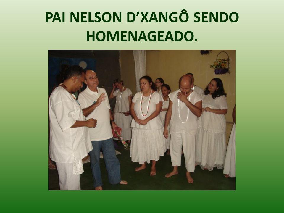PAI NELSON DXANGÔ SENDO HOMENAGEADO.