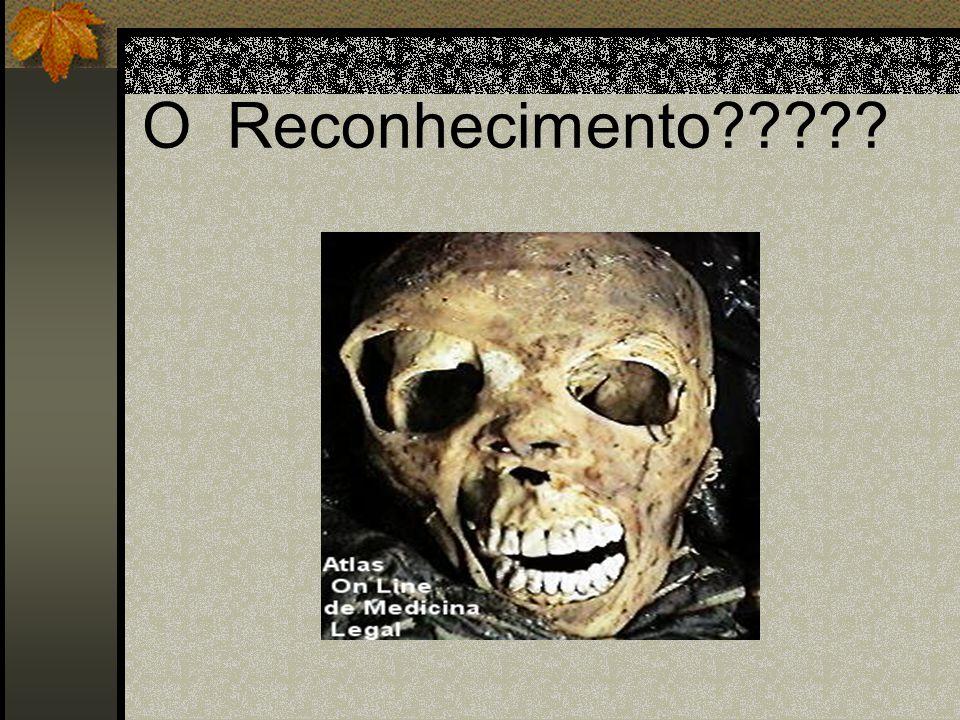 O Reconhecimento?????