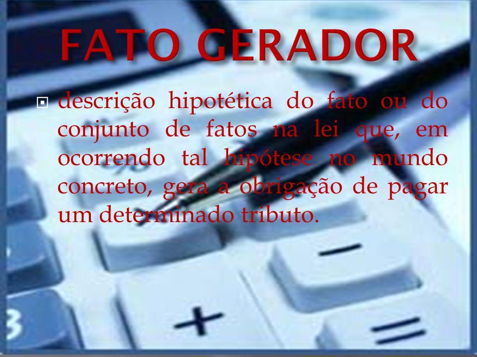 Fiscal: Quando tem como objetivo a arrecadação de recursos financeiros para o Estado, Município ou Federação.