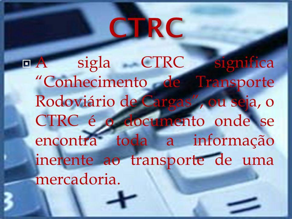 A sigla CTRC significa Conhecimento de Transporte Rodoviário de Cargas, ou seja, o CTRC é o documento onde se encontra toda a informação inerente ao transporte de uma mercadoria.