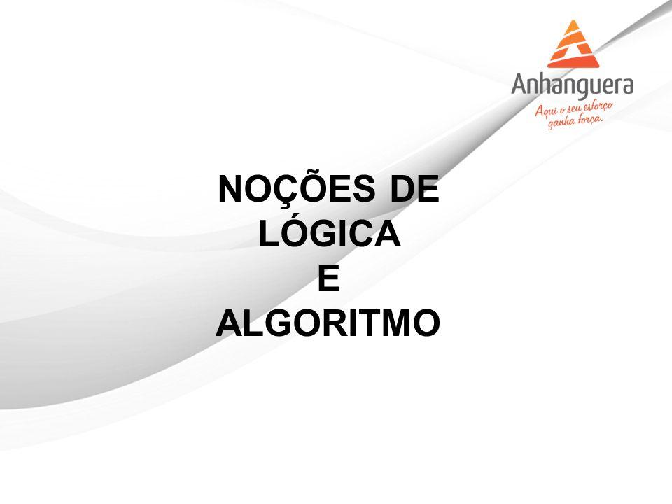 NOÇÕES DE LÓGICA E ALGORITMO
