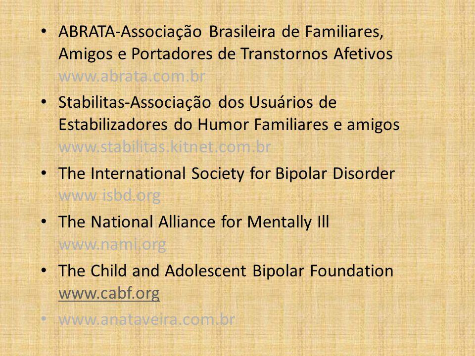 ABRATA-Associação Brasileira de Familiares, Amigos e Portadores de Transtornos Afetivos www.abrata.com.br Stabilitas-Associação dos Usuários de Estabi