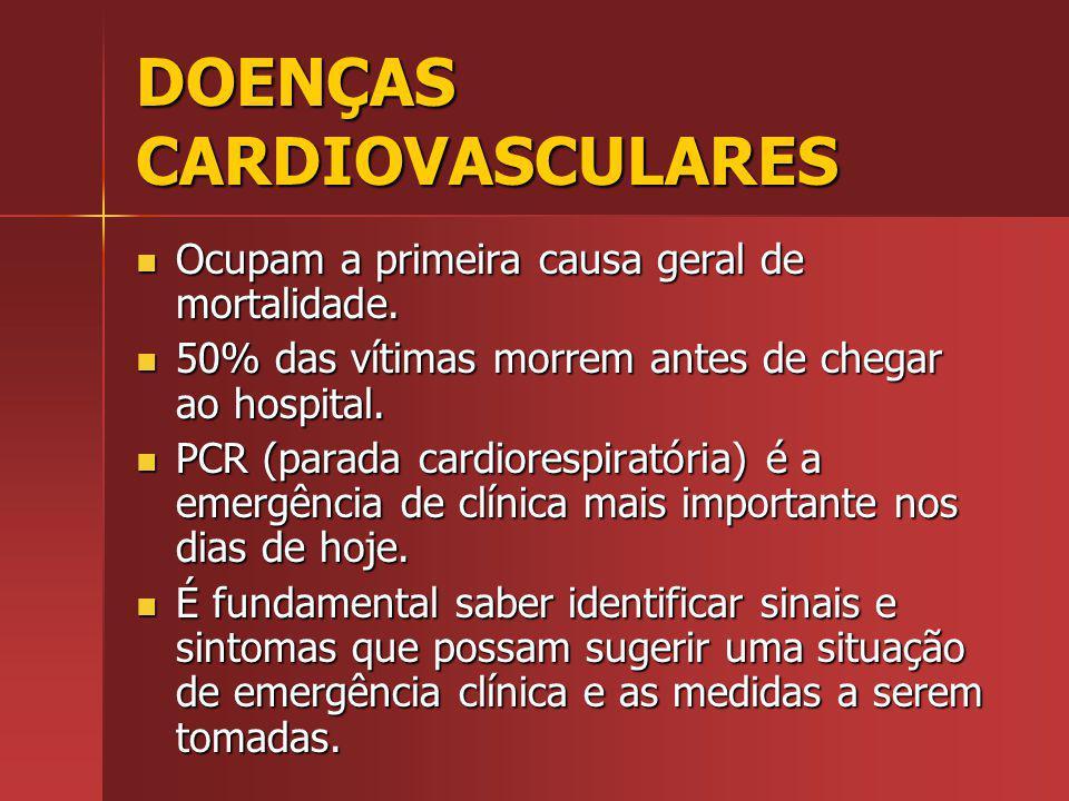 DOENÇAS CARDIOVASCULARES Ocupam a primeira causa geral de mortalidade.