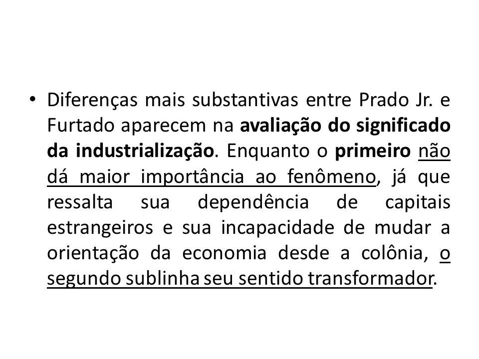 Diferenças mais substantivas entre Prado Jr.