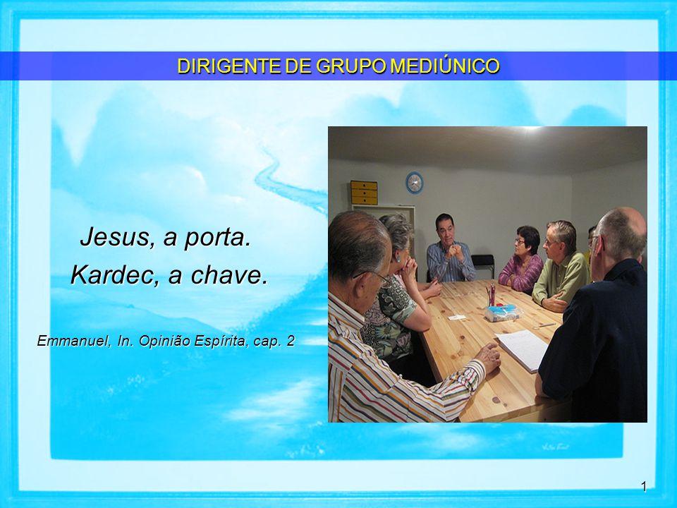 32 (...) A figura daquele que dirige é de muita importância para todo o grupo.