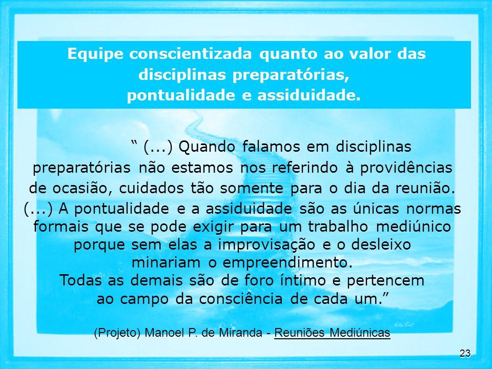 23 Equipe conscientizada quanto ao valor das disciplinas preparatórias, pontualidade e assiduidade.