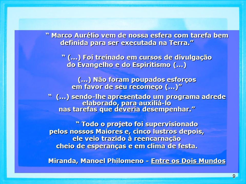 9 Marco Aurélio vem de nossa esfera com tarefa bem definida para ser executada na Terra.