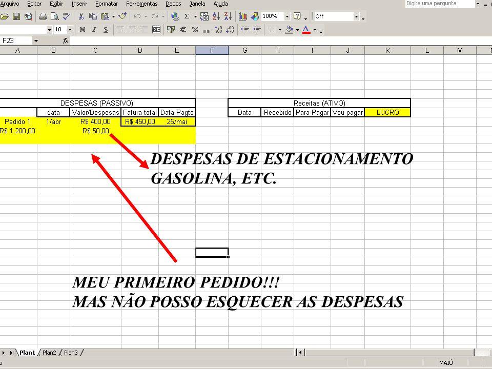 MEU PRIMEIRO PEDIDO!!! MAS NÃO POSSO ESQUECER AS DESPESAS DESPESAS DE ESTACIONAMENTO GASOLINA, ETC.