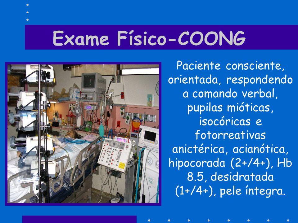 Exame Físico AR: O 2 porTQT, (VM: CPAP, Peep= 5 cmH 2 O, FiO 2 40%), tórax simétrico, expansibilidade à E, dreno e ferida operatória em hemitórax E (drenagem purulenta ), uso de musculatura acessória, taquipnéica FR= 40 irpm, roncos e sibilos difusos bilateral.