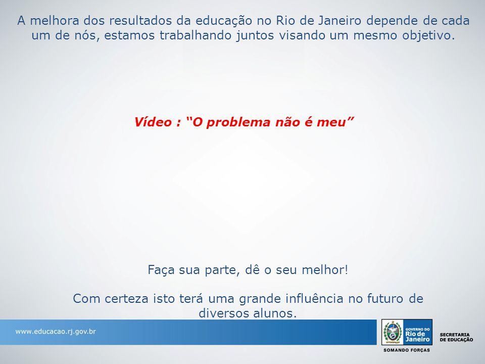 A melhora dos resultados da educação no Rio de Janeiro depende de cada um de nós, estamos trabalhando juntos visando um mesmo objetivo.