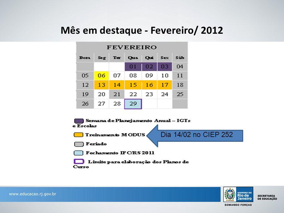 Mês em destaque - Fevereiro/ 2012 Dia 14/02 no CIEP 252