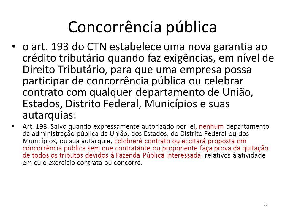 Concorrência pública o art. 193 do CTN estabelece uma nova garantia ao crédito tributário quando faz exigências, em nível de Direito Tributário, para