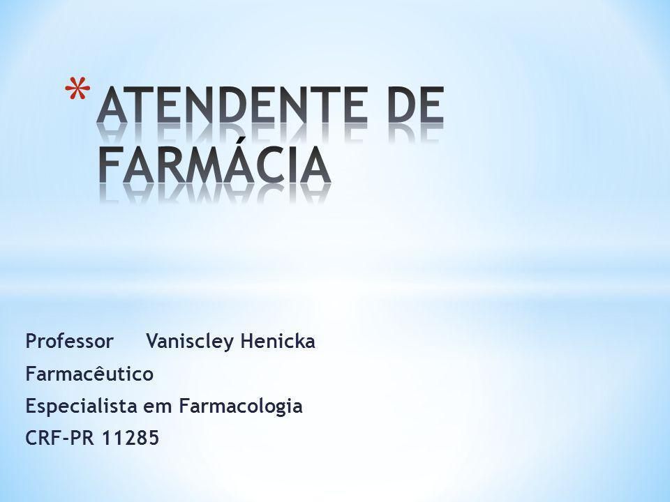 Professor Vaniscley Henicka Farmacêutico Especialista em Farmacologia CRF-PR 11285