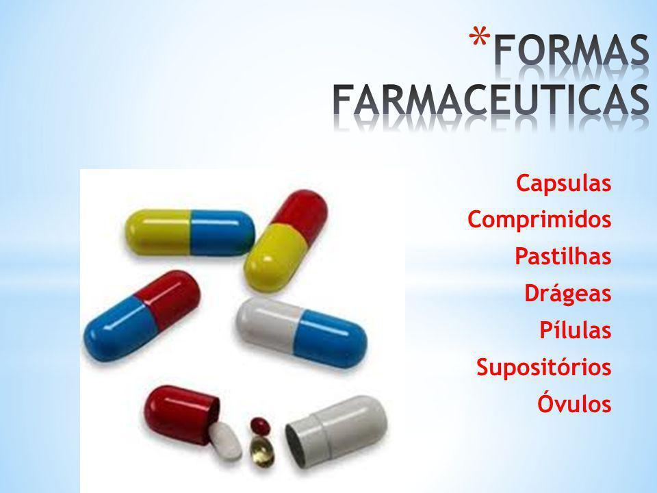 Capsulas Comprimidos Pastilhas Drágeas Pílulas Supositórios Óvulos