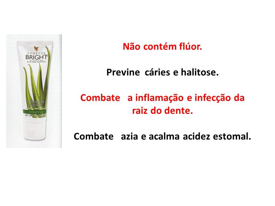 Não contém flúor. Previne cáries e halitose. Combate a inflamação e infecção da raiz do dente. Combate azia e acalma acidez estomal.