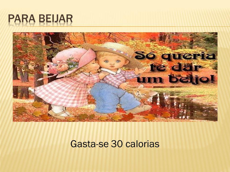 Gasta-se 30 calorias