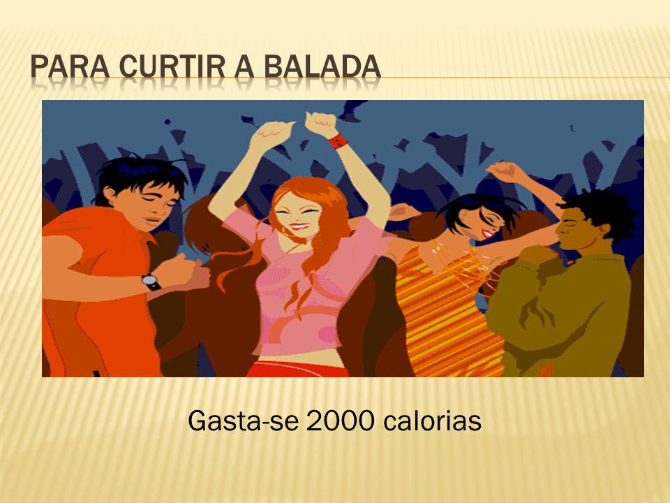 Gasta-se 2000 calorias