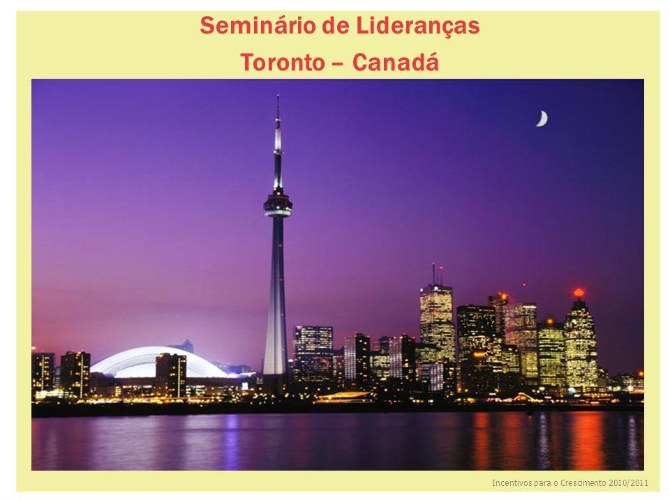 Seminário de Lideranças Toronto – Canadá Incentivos para o Crescimento 2010/2011